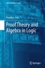 Proof Theory and Algebra in Logic - Book