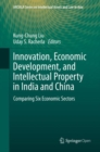 Innovation, Economic Development, and Intellectual Property in India and China : Comparing Six Economic Sectors - Book