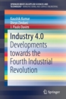 Industry 4.0 : Developments towards the Fourth Industrial Revolution - Book