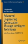 Advanced Engineering Optimization Through Intelligent Techniques : Select Proceedings of AEOTIT 2018 - Book