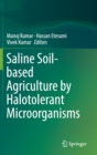 Saline Soil-based Agriculture by Halotolerant Microorganisms - Book