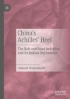 China's Achilles' Heel : The Belt and Road Initiative and Its Indian Discontents - eBook