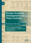 Russian Economic Development over Three Centuries : New Data and Inferences - eBook