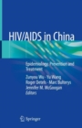 HIV/AIDS in China : Epidemiology, Prevention and Treatment - Book