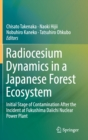 Radiocesium Dynamics in a Japanese Forest Ecosystem : Initial Stage of Contamination After the Incident at Fukushima Daiichi Nuclear Power Plant - Book