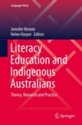 Literacy Education and Indigenous Australians : Theory, Research and Practice - Book
