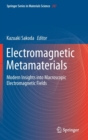 Electromagnetic Metamaterials : Modern Insights into Macroscopic Electromagnetic Fields - Book
