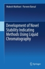 Development of Novel Stability Indicating Methods Using Liquid Chromatography - Book