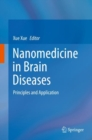 Nanomedicine in Brain Diseases : Principles and Application - Book