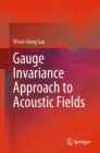 Gauge Invariance Approach to Acoustic Fields - eBook