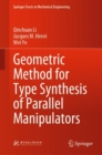 Geometric Method for Type Synthesis of Parallel Manipulators - Book