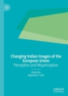 Changing Indian Images of the European Union : Perception and Misperception - Book