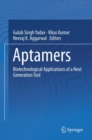Aptamers : Biotechnological applications of a next generation tool - Book