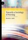 Towards a Sociology of Nursing - Book