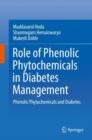 Role of Phenolic Phytochemicals in Diabetes Management : Phenolic phytochemicals and Diabetes - Book