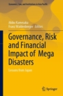 Governance, Risk and Financial Impact of  Mega Disasters : Lessons from Japan - eBook