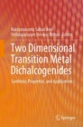 Two Dimensional Transition Metal Dichalcogenides : Synthesis, Properties, and Applications - Book