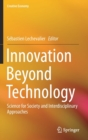 Innovation Beyond Technology : Science for Society and Interdisciplinary Approaches - Book