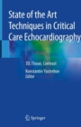 State of the Art Techniques in Critical Care Echocardiography : 3D, Tissue, Contrast - eBook