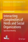 Interacting Complexities of Herds and Social Organizations : Agent Based Modeling - Book