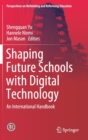 Shaping Future Schools with Digital Technology : An International Handbook - Book