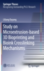 Study on Microextrusion-based 3D Bioprinting and Bioink Crosslinking Mechanisms - Book