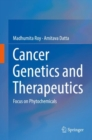 Cancer Genetics and Therapeutics : Focus on Phytochemicals - Book