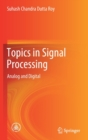 Topics in Signal Processing : Analog and Digital - Book