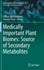 Medically Important Plant Biomes: Source of Secondary Metabolites - Book