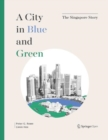A City in Blue and Green : The Singapore Story - Book