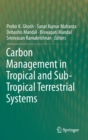 Carbon Management in Tropical and Sub-Tropical Terrestrial Systems - Book