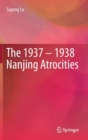 The 1937 - 1938 Nanjing Atrocities - Book