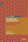 The Migration Industry in Asia : Brokerage, Gender and Precarity - Book