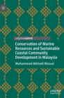 Conservation of Marine Resources and Sustainable Coastal Community Development in Malaysia - Book