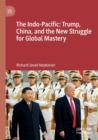 The Indo-Pacific: Trump, China, and the New Struggle for Global Mastery - Book