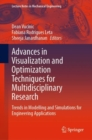 Advances in Visualization and Optimization Techniques for Multidisciplinary Research : Trends in Modelling and Simulations for Engineering Applications - Book