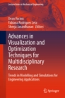 Advances in Visualization and Optimization Techniques for Multidisciplinary Research : Trends in Modelling and Simulations for Engineering Applications - eBook