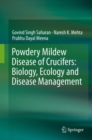Powdery Mildew Disease of Crucifers: Biology, Ecology and Disease Management - eBook
