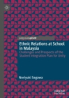 Ethnic Relations at School in Malaysia : Challenges and Prospects of the Student Integration Plan for Unity - Book