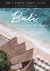 The Ultimate Bali Travel Guide : Bali & Nusa Lembongan, Gili Islands, Lombok - Book