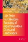 Luis Frois: First Western Accounts of Japan's Gardens, Cities and Landscapes - eBook