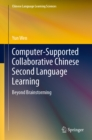 Computer-Supported Collaborative Chinese Second Language Learning : Beyond Brainstorming - eBook