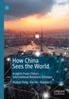 How China Sees the World : Insights From China's International Relations Scholars - eBook