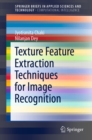 Texture Feature Extraction Techniques for Image Recognition - eBook