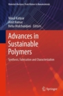 Advances in Sustainable Polymers : Synthesis, Fabrication and Characterization - eBook