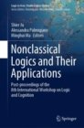 Nonclassical Logics and Their Applications : Post-proceedings of the 8th International Workshop on Logic and Cognition - eBook