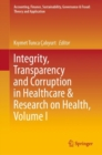 Integrity, Transparency and Corruption in Healthcare & Research on Health, Volume I - eBook