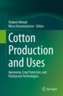 Cotton Production and Uses : Agronomy, Crop Protection, and Postharvest Technologies - eBook