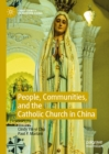 People, Communities, and the Catholic Church in China - eBook
