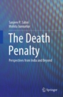 The Death Penalty : Perspectives from India and Beyond - eBook
